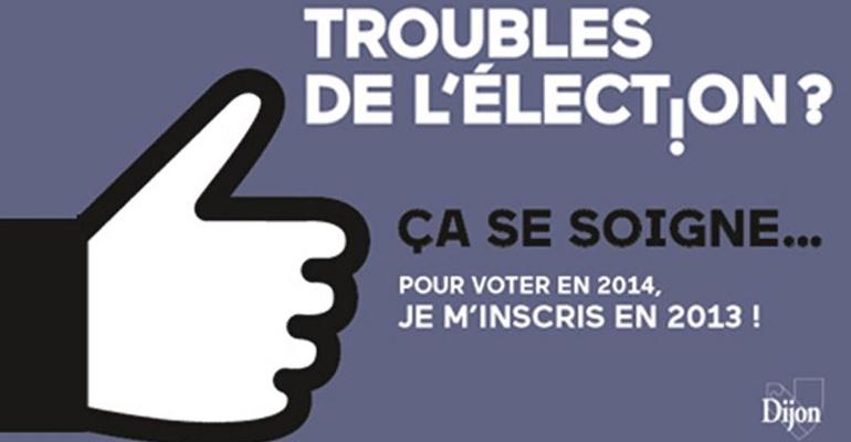En politique, la communication est importante et particulièrement pour des élections. En 2013, la Mairie de Dijon a fait le buzz avec sa campagne pour inciter les jeunes à s'inscrire sur les listes électorales. | (C) Ville de Dijon